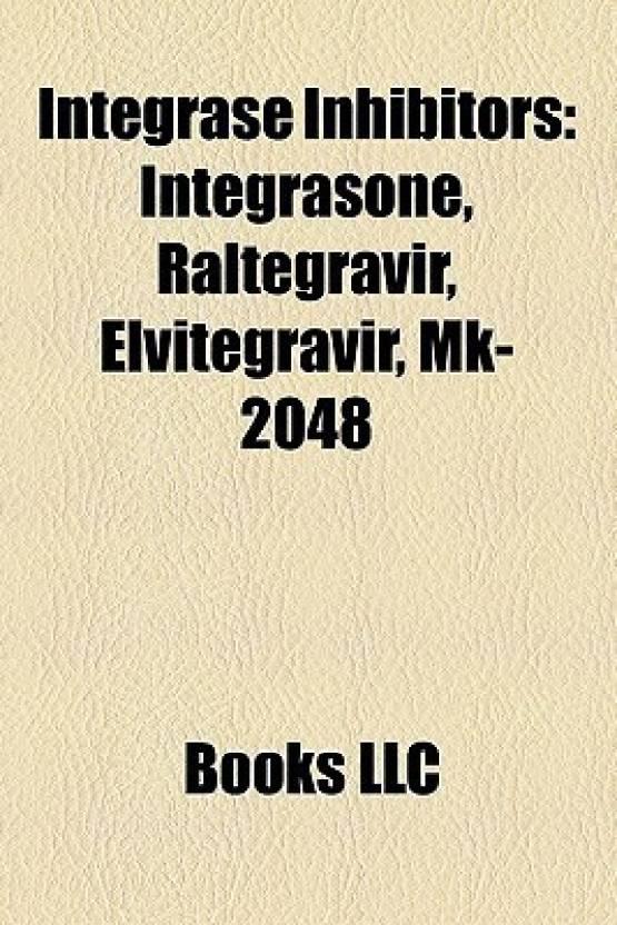 Integrase Inhibitors: Integrasone, Raltegravir, Elvitegravir, Mk