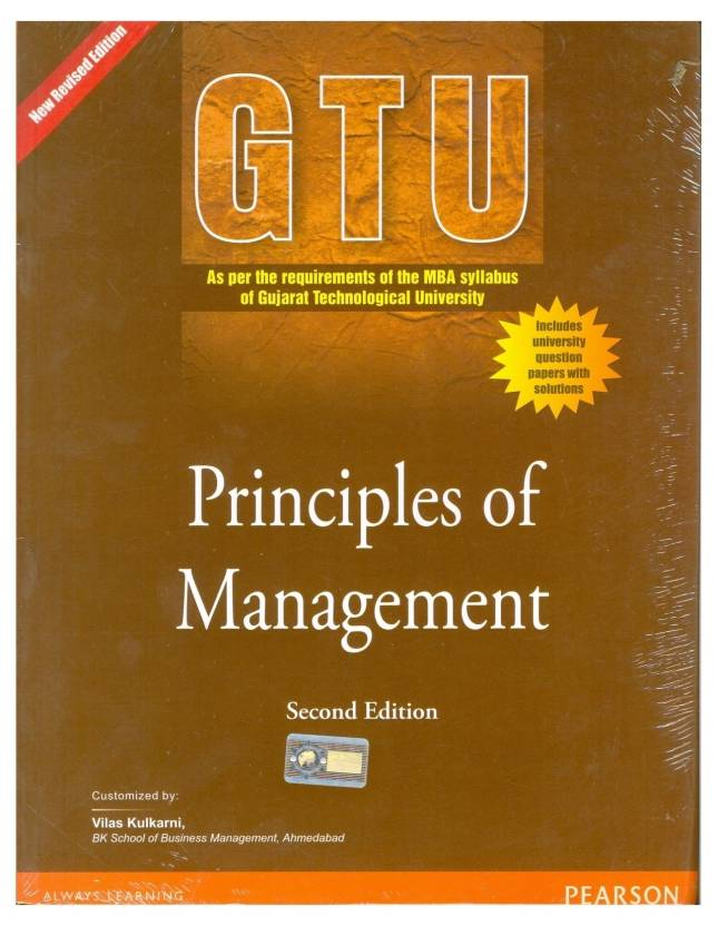 Principles of Management : Customized as per the syllabus requirements of  the MBA Syllabus at Gujarat Technological University