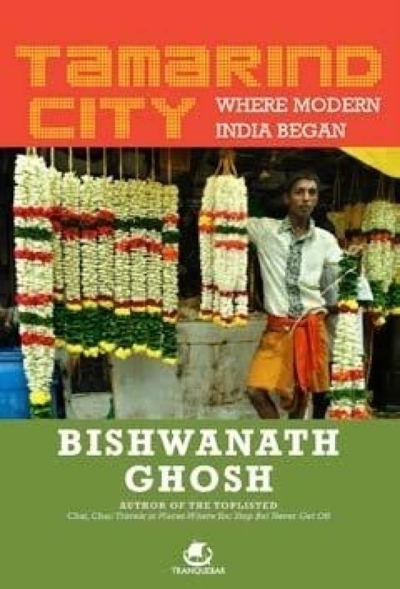 TAMARIND CITY : WHERE MODERN INDIA BEGAN