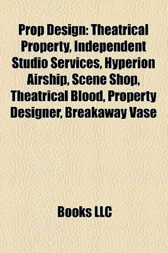 Prop Design Theatrical Property Independent Studio Services