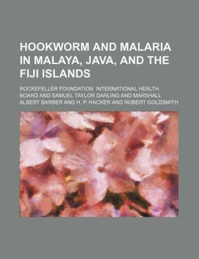 Hookworm and Malaria in Malaya, Java, and the Fiji Islands: Buy