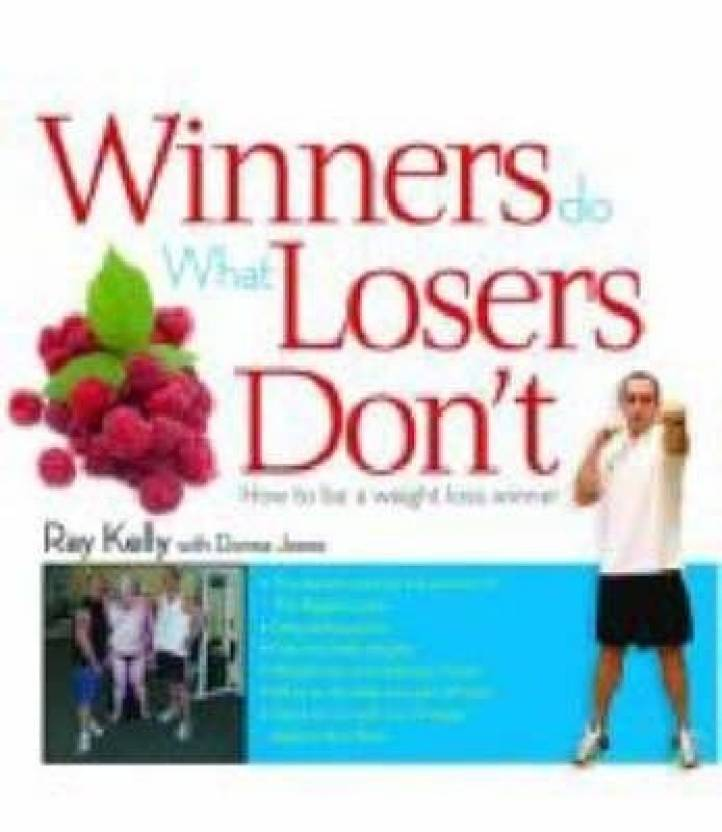 winners do what losers don t how to be a weight loss winner buy