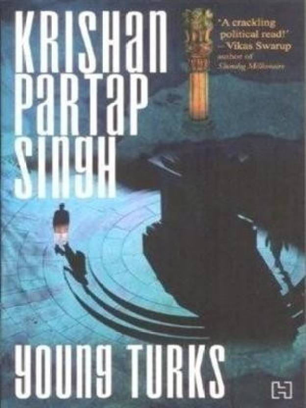 Young Turks: Book 1 of the Raisina Trilogy