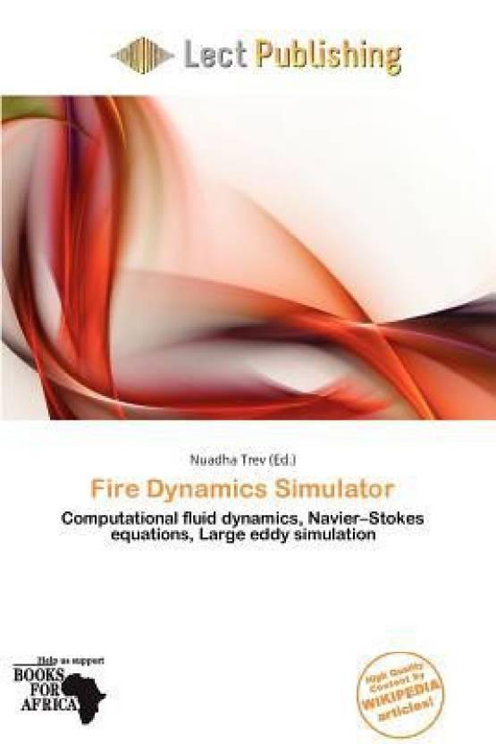 Fire Dynamics Simulator: Buy Fire Dynamics Simulator by Nuadha Trev