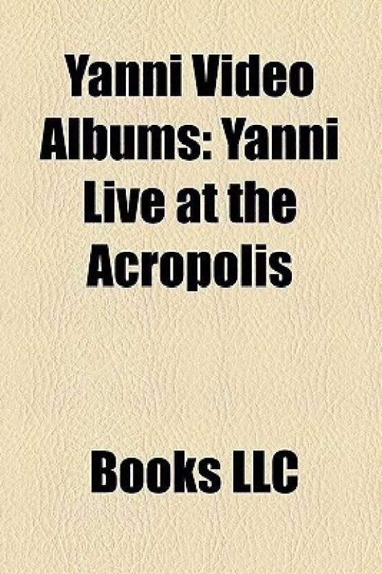 Yanni Video Albums: Yanni Live at the Acropolis, Yanni Live