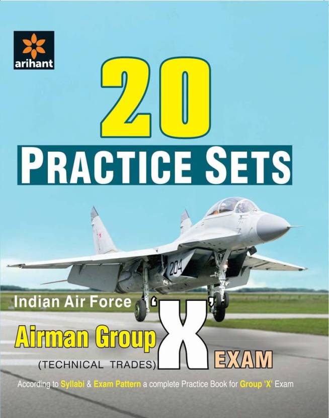 11d34197e0 20 Practice Sets - Indian Air Force Airman Group 'X' (Technical ...