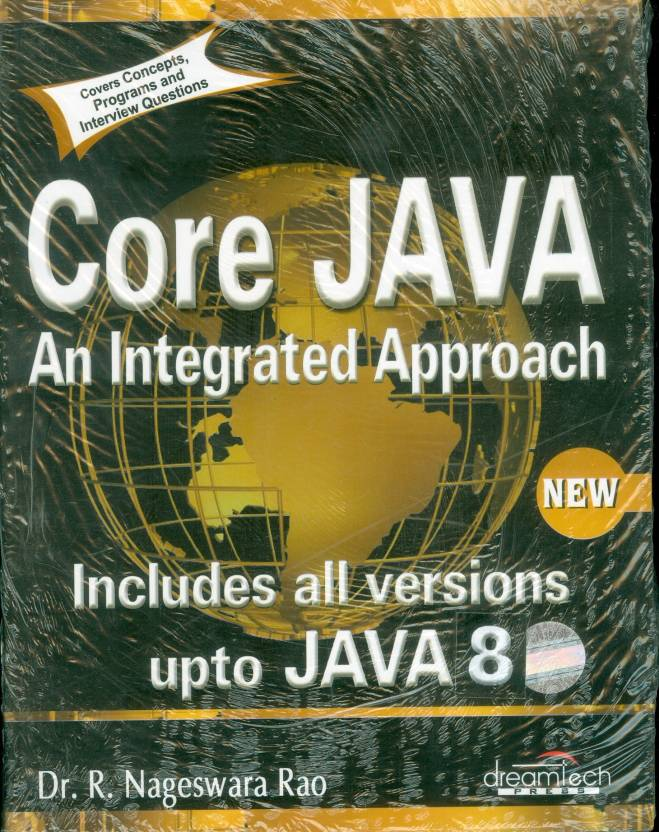 Core JAVA An Integrated Approach : An Integrated Approach 1st Edition