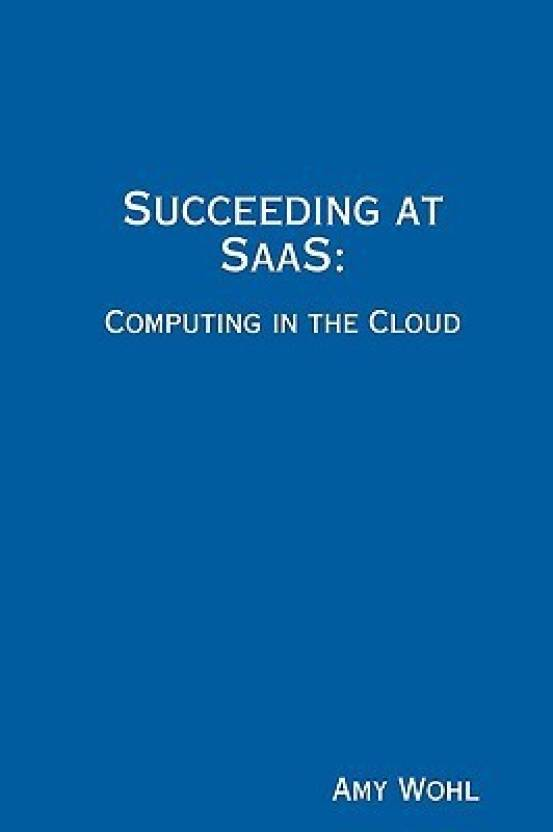 Succeeding at SaaS: Computing in the Cloud