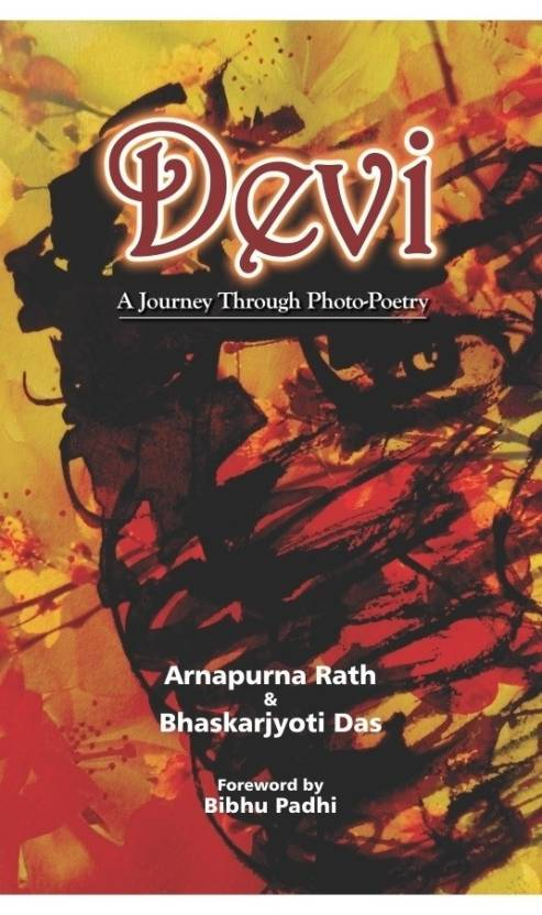 DEVI: A JOURNEY THROUGH PHOTO-POETRY, 2014, 123 PP. (PRINTED ON ART PAPER)