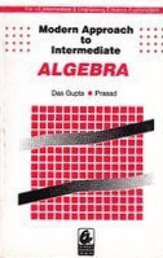 Modern approach to intermediate algebra by gupta english bharati modern approach to intermediate algebra by gupta english bharati bhawan paperbackedition 7th fandeluxe Images