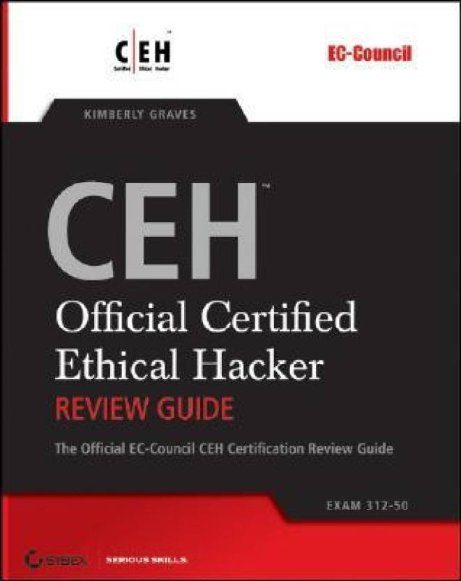 Cehtm Official Certified Ethical Hacker Review Guide Exam 312 50