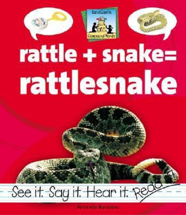 Rattle + Snake = Rattlesnake (Compound Words): Buy Rattle + Snake