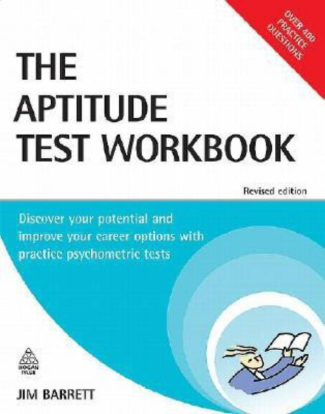 The Aptitude Test Workbook: Discover Your Potential and Improve Your