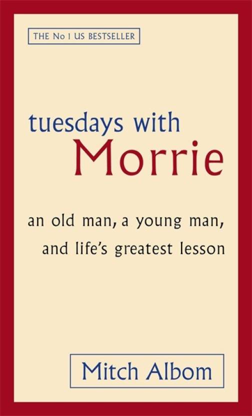 Tuesdays With Morrie: An Old Man, A Young Man, And Life's Greatest Lesson price comparison at Flipkart, Amazon, Crossword, Uread, Bookadda, Landmark, Homeshop18