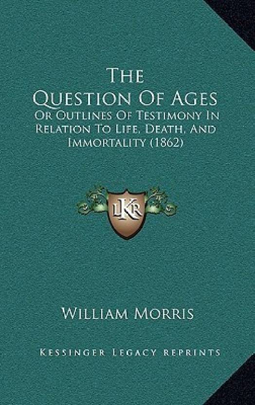 The Question of Ages the Question of Ages: Or Outlines of Testimony