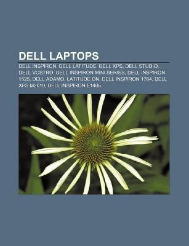 Dell laptops: Dell Inspiron, Dell Latitude, Dell XPS, Dell