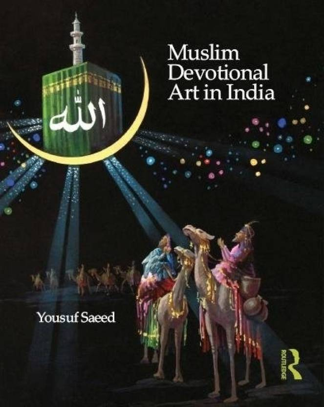 Muslim Devotional Art in India 1st Edition