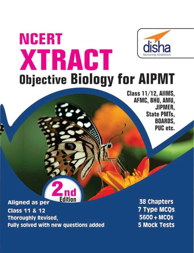 NCERT Xtract � Objective Biology for�NEET/�AIPMT, Class 11/ 12, AIIMS, JIPMER, BHU, AMU, State PMTs 2nd Edition 2 Edition