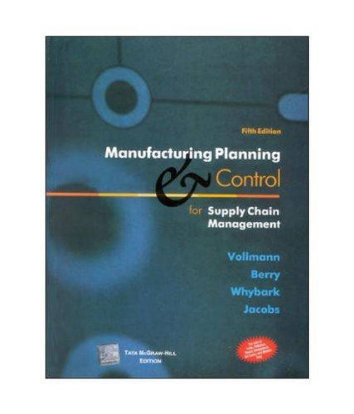 Manufacturing Planning and Control for Supply Chain
