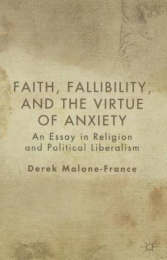 faith fallibility and the virtue of anxiety an essay in religion  faith fallibility and the virtue of anxiety an essay in religion and  political liberalism english paperback derek malone france