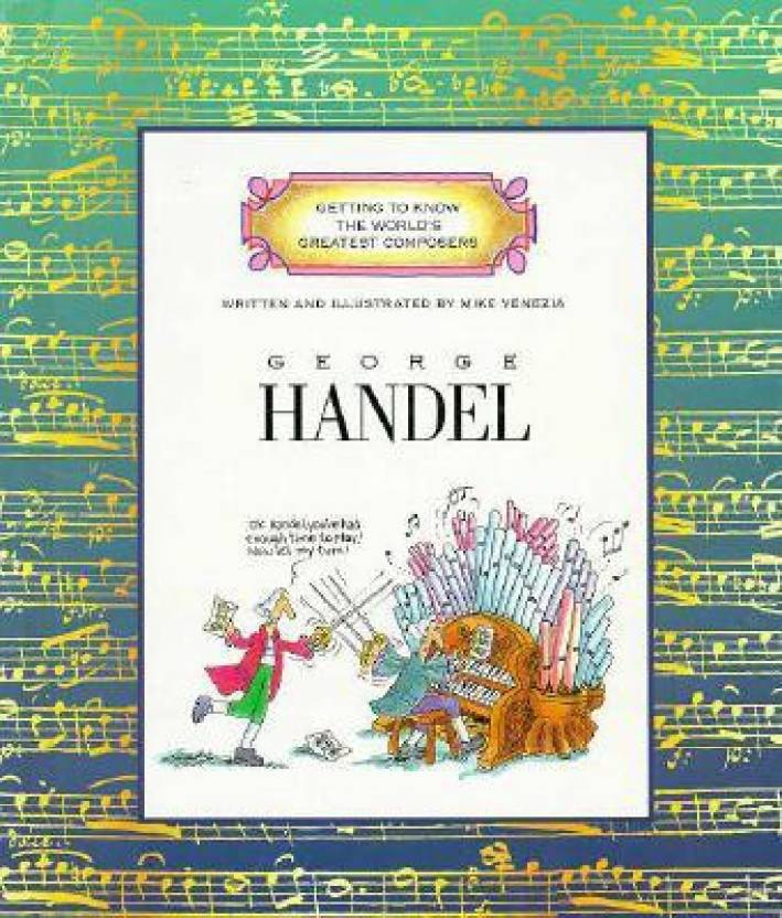 George Handel (Getting to Know the World's Greatest Composers): Buy