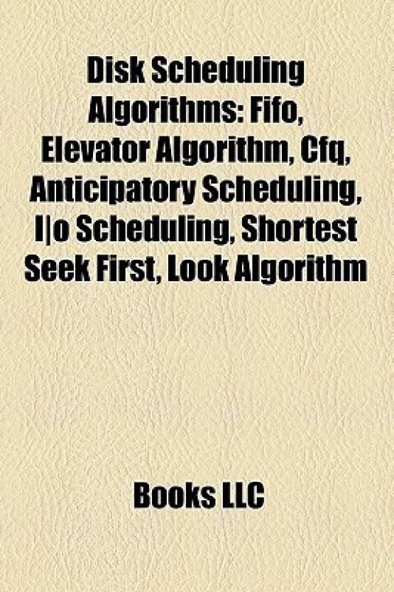 Disk Scheduling Algorithms: Fifo, Elevator Algorithm, Cfq