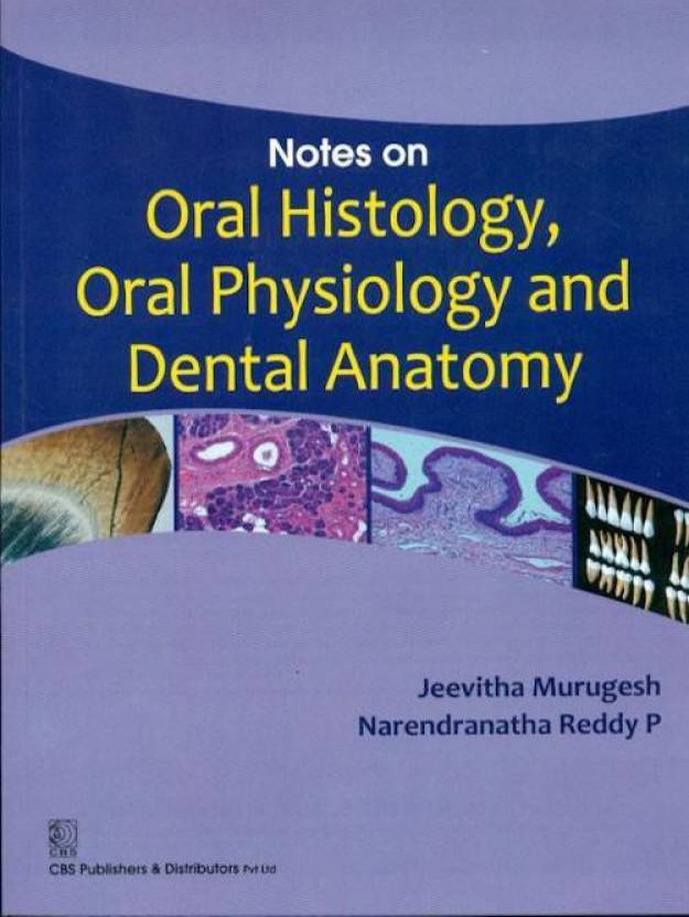 Notes on Oral Histology, Oral Physiology and Dental Anatomy 1st ...