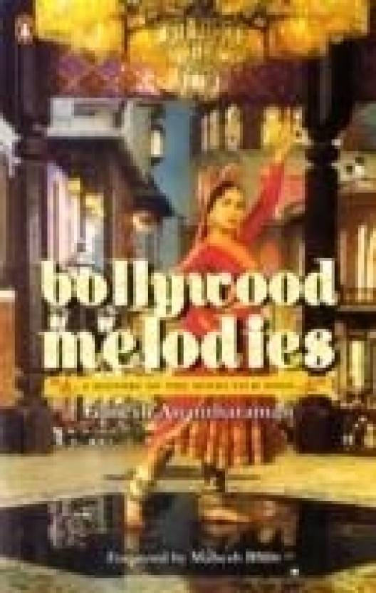Bollywood Melodies : A History of the Hindi Film Song