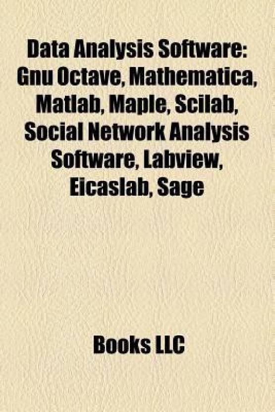 Data Analysis Software: Gnu Octave, Mathematica, Matlab, Maple