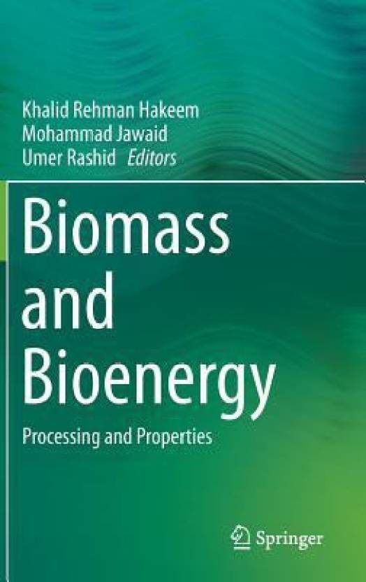 Biomass and Bioenergy: Processing and Properties: Buy