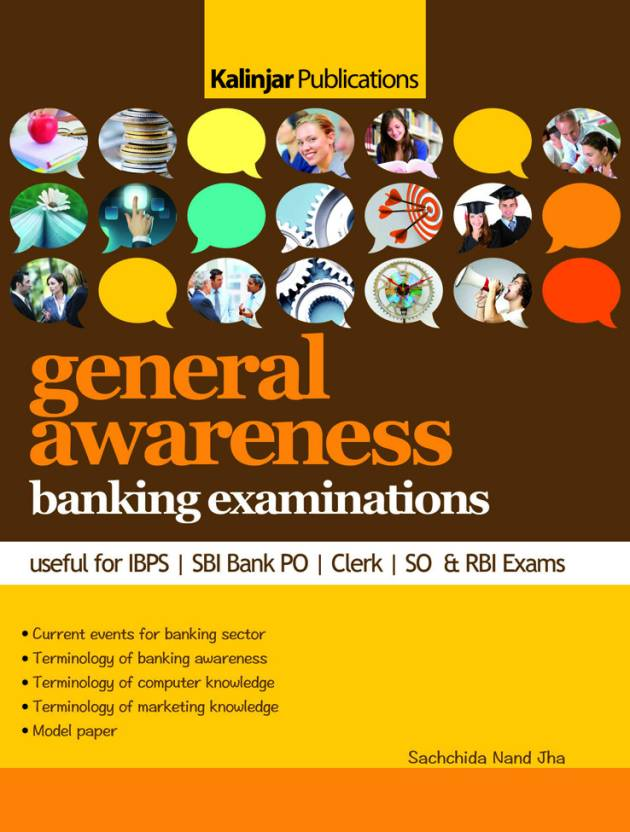 General Awareness Banking Examinations : Useful for IBPS / SBI Bank PO / Clerk / SO & RBI Exams 1st  Edition