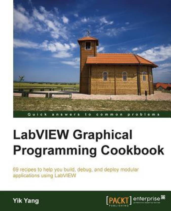 LabVIEW Graphical Programming Cookbook: Buy LabVIEW Graphical