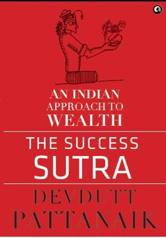 The Success Sutra : An Indian Approach To Wealth