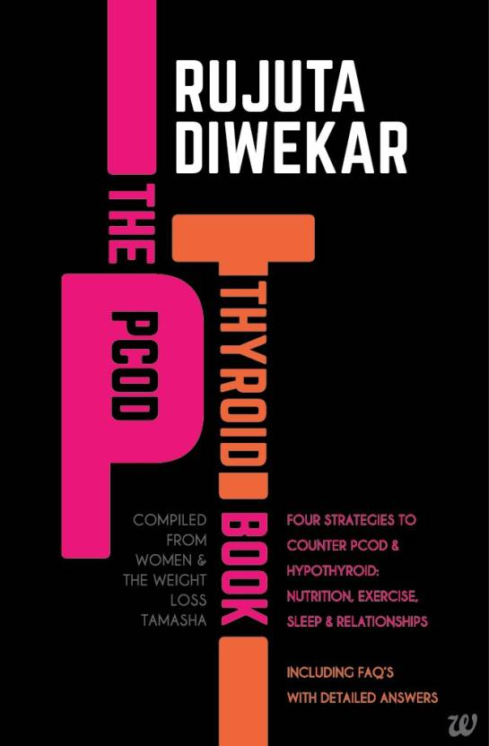 The PCOD - Thyroid Book - Compiled From Women & the Weight Loss Tamasha