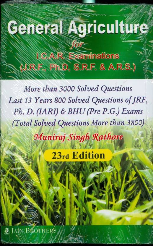 General Agriculture For I.C.A.R. Examinations (J.R.F., Ph.D, S.R.F. & A.R.S.) 23 Edition