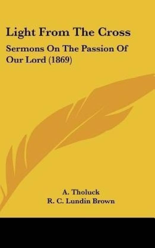 Light from the Cross: Sermons on the Passion of Our Lord (1869): Buy