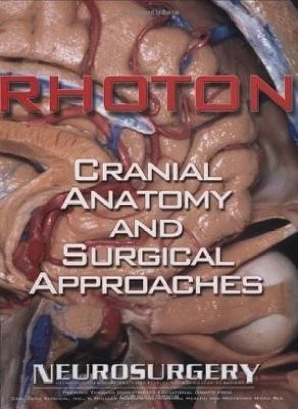 Rhoton\'s Cranial Anatomy and Surgical Approaches 1st Edition - Buy ...