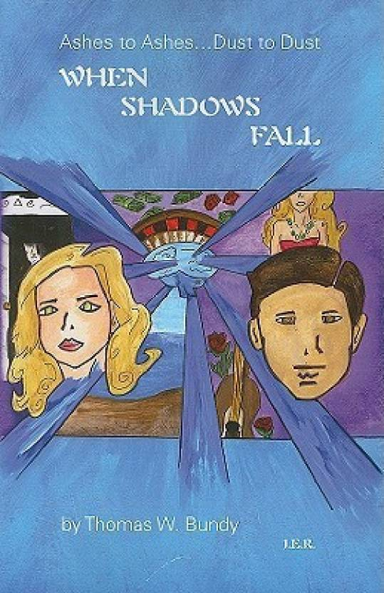 When Shadows Fall (Ashes to Ashes Series): Buy When Shadows Fall