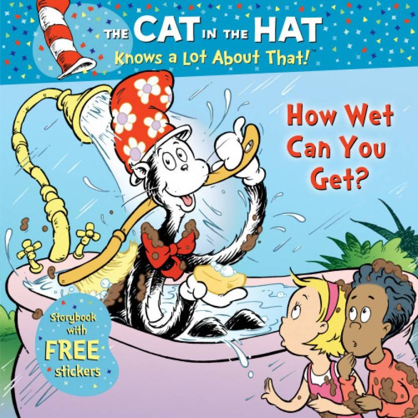 The Cat in the Hat Knows a Lot About That!: How Wet Can You Get? : How Wet Can You Get?