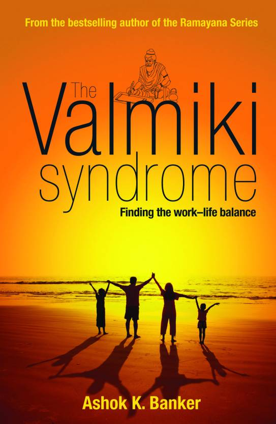 The Valmiki Syndrome: Finding The Work–Life Balance