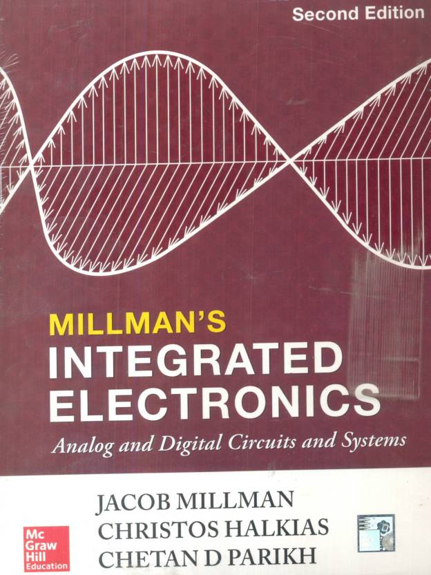 INTEGRATED ELECTRONICS: ANALOG AND DIGITAL CIRCUIT SYSTEMS 2 Edition