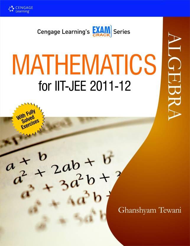 Mathematics For IIT-JEE 2011-12 : Algebra 1st Edition