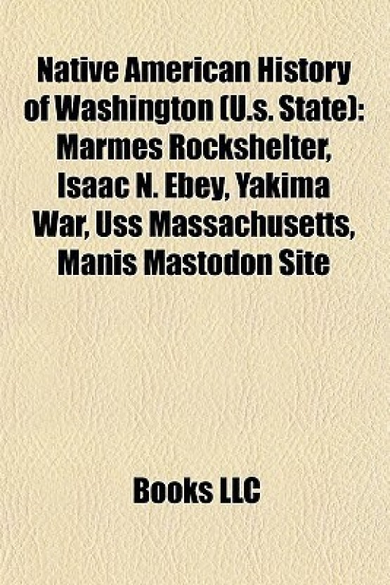 Native American History Of Washington (U.S. State): Marmes Rockshelter,  Isaac N.