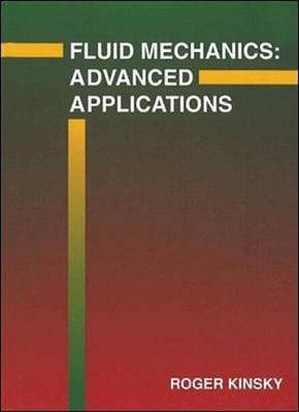 Fluid Mechanics: Advanced Applications: Buy Fluid Mechanics