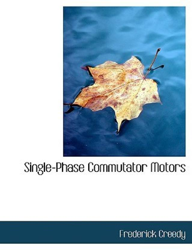 Single-Phase Commutator Motors (Large Print Edition) (English, Paperback, Frederick Creedy)
