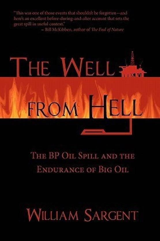 The Well from Hell: The BP Oil Spill and the Endurance of Big Oil