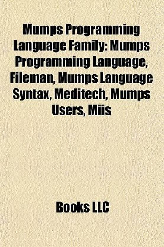 Mumps Programming Language Family Fileman Syntax Meditech Users Miis English Paperback LLC Books