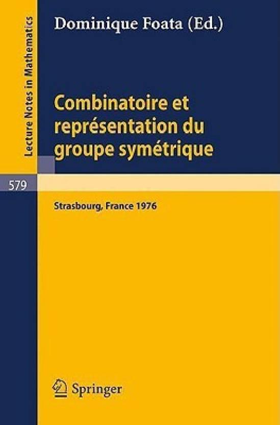 Combinatoire Et Representation Du Groupe Symetrique Actes De La