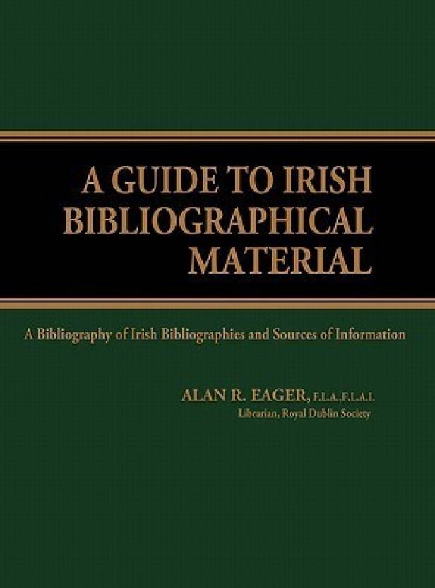 a guide to irish bibliographical material being a bibliography of irish bibliographies and some sources of information