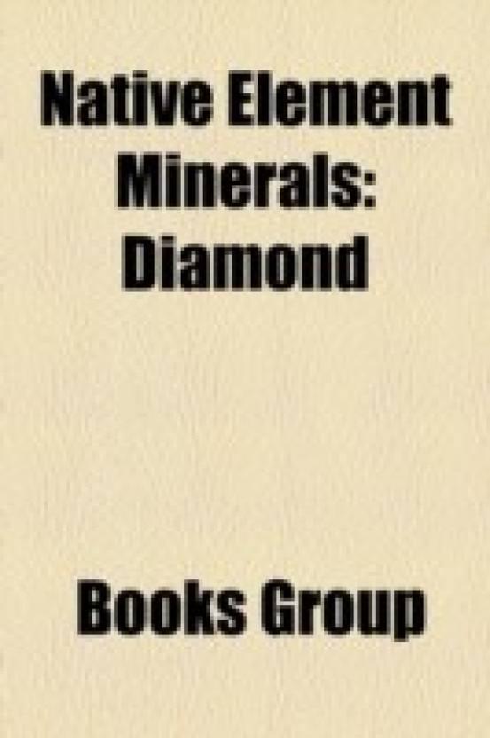 Native element minerals: Diamond, Sulfur, Silver, Graphite